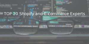 TOP 20 Shopify and ecommerce experts